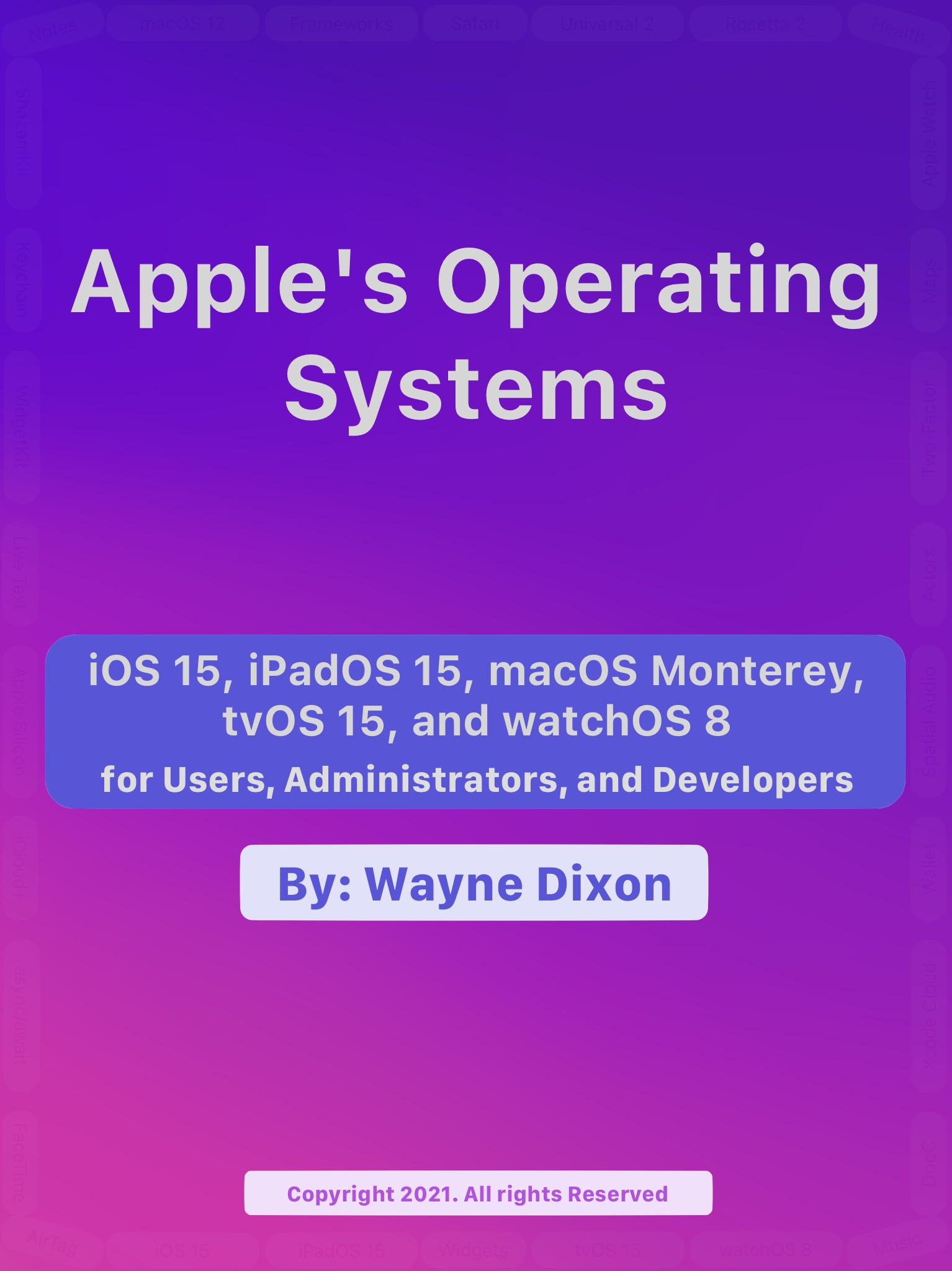 Book Cover for iOS 15, iPadOS 15, macOS Monterey, tvOS 15 and watchOS 8 for Users, Administrators, and Developers