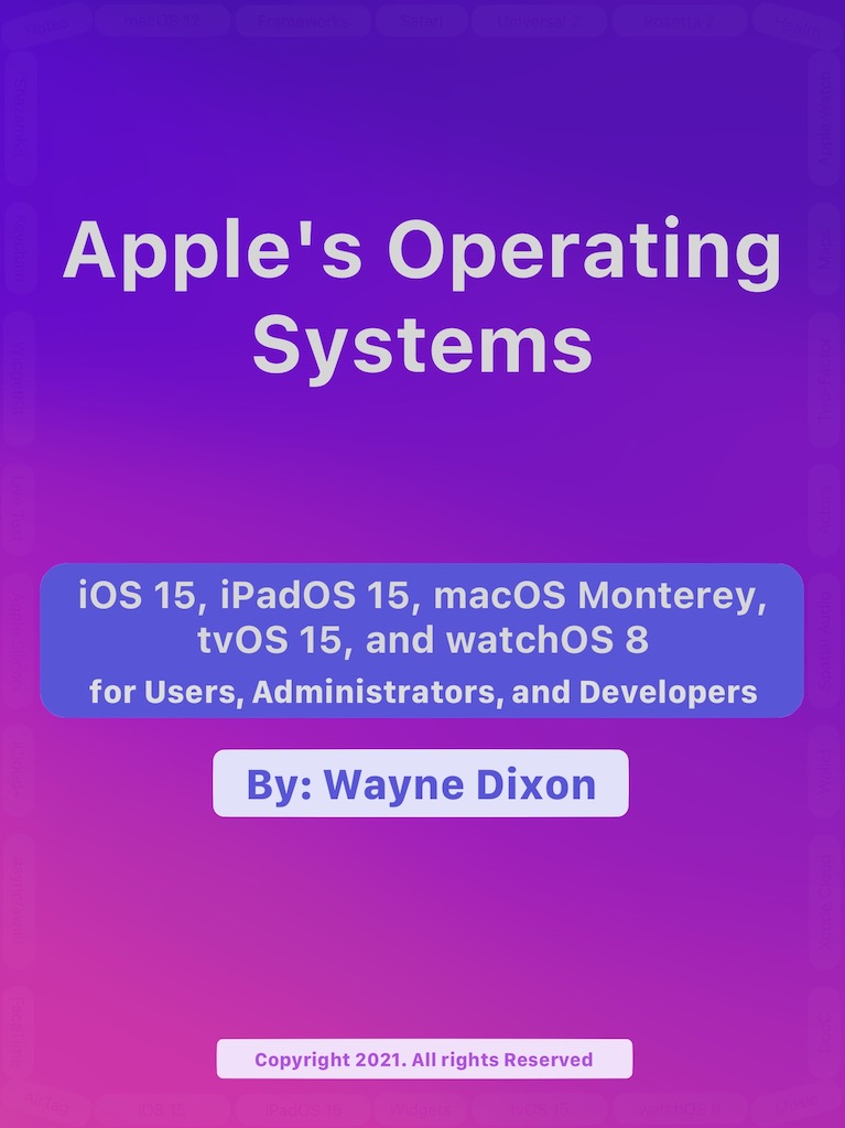 iOS 15, iPadOS 15, macOS Monterey, tvOS 15, and watchOS 8 for Users, Administrators, and Developers Book Cover