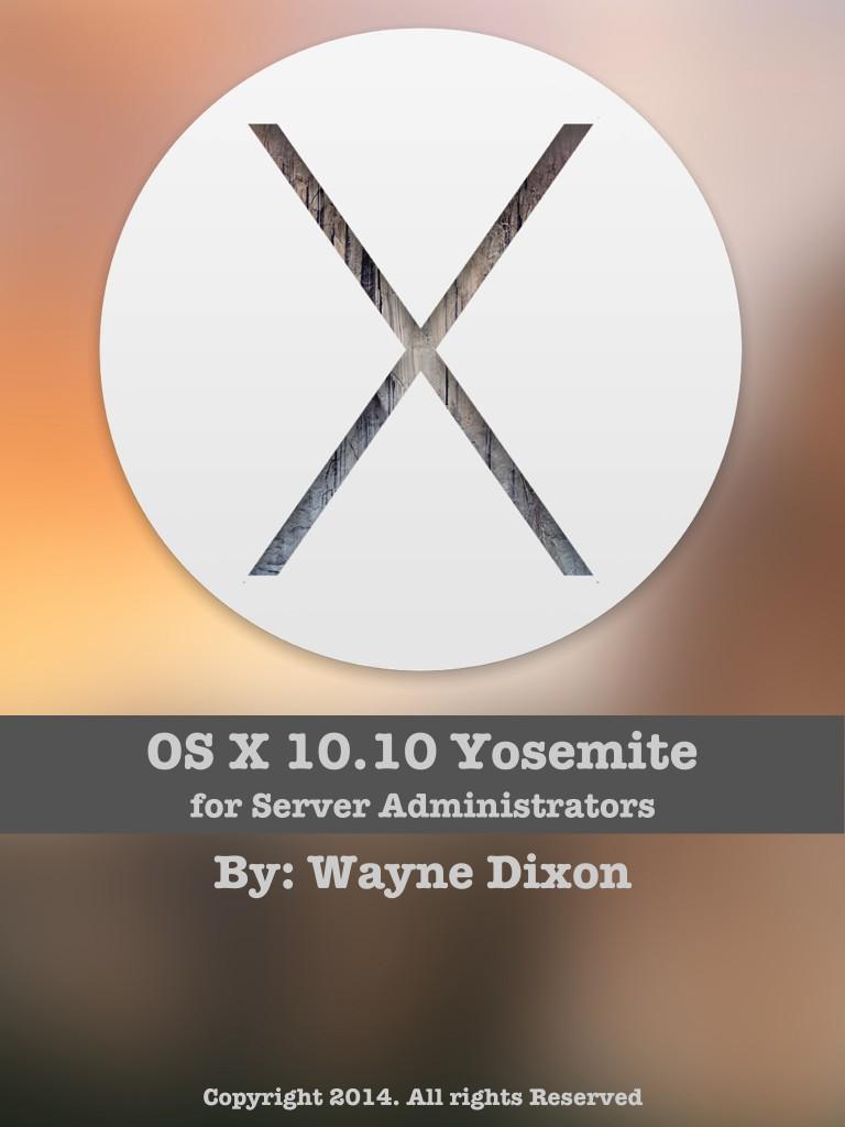 OS X 10.10 Yosemite for Server Administrators